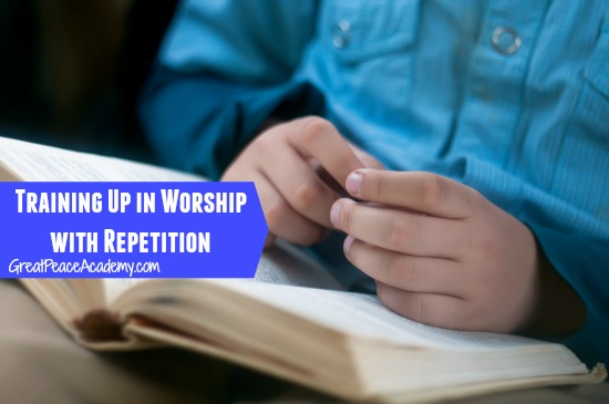 Training up in Worship with Repetition  | Great Peace Academy