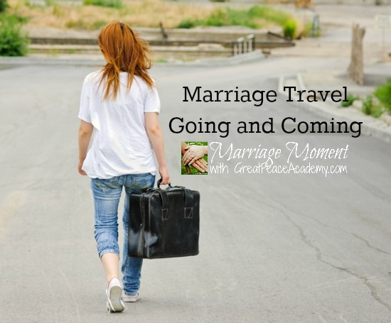 Marriage Travel, when married couples have to travel separately. Marriage Moments by Renée at Great Peace Academy