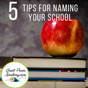 5 Tips for Naming Your Homeschool | GreatPeaceAcademy #ihsnet #homeschool
