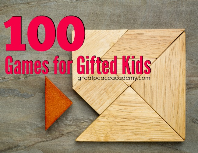Challenge your students with 100 games for gifted kids. See this resource list at Great Peace Academy
