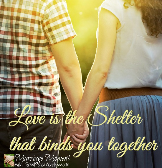 Love is the Shelter, That Kind of Love | Marriage Moment with Renée at Great Peace Academy