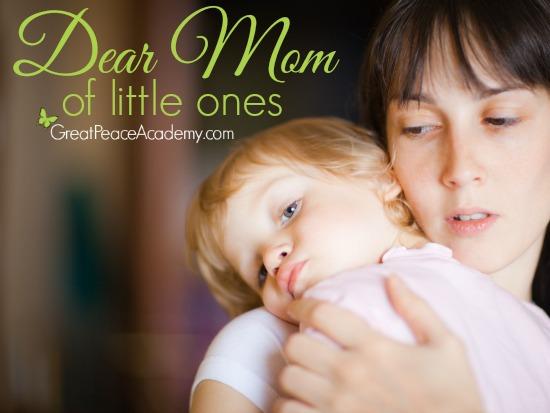 Dear mom of little ones. | Great Peace Academy