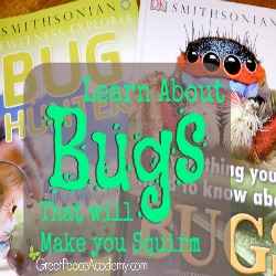 Learn about Bugs that will make you squirm at Great Peace Academy