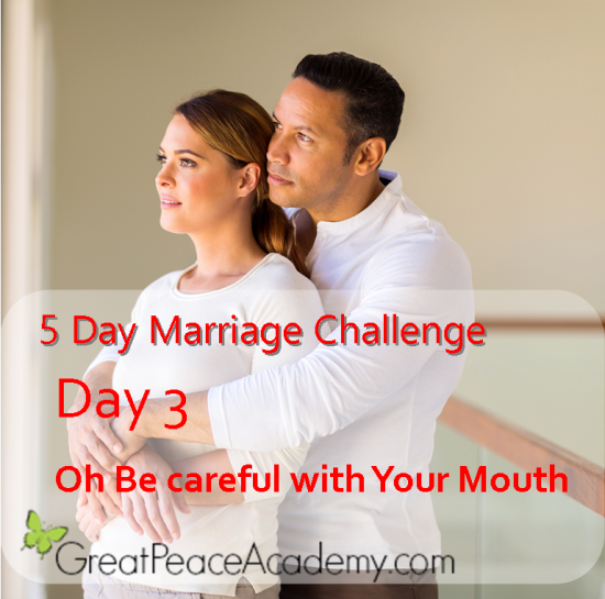Marriage Challenge Day 3 Be Careful with Your Mouth  | Marriage Moments with Great Peace Academy