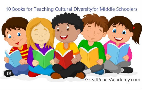 10 Books for Teaching Cultural Diversity for Middle Schoolers | Great Peace Academy.com