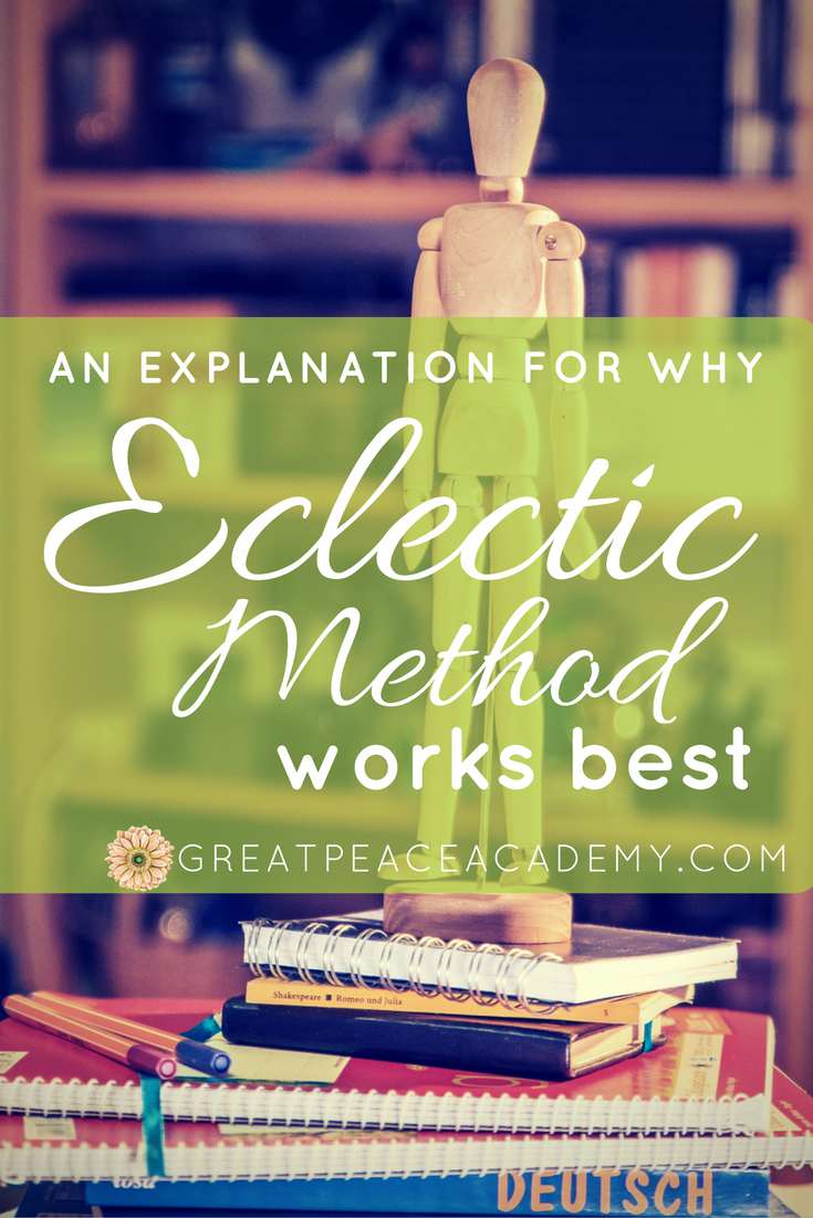 An Explanation for Why Eclectic Method Works Best | GreatPeaceAcademy.com #homeschool #ihsnet