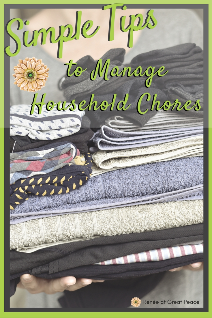 Simple Tips to Manage Household Chores   Renée at Great Peace